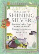 Cover of: All My Shining Silver Collection