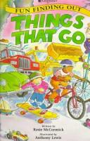 Cover of: Things That Go (Fun Finding Out)