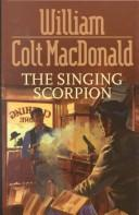 Cover of: The Singing Scorpion | William Colt MacDonald