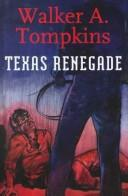 Cover of: Texas Renegade | Walker A. Tompkings