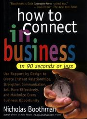 Cover of: How to Connect in Business in 90 Seconds or Less | Nicholas Boothman