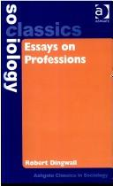 Cover of: Essays on Professions (Ashgate Classics in Sociology)
