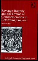 Cover of: Revenge Tragedy and the Drama of Commemoration in Reforming England (Studies in Performance and Early Modern Drama)