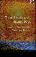 Cover of: Mind, Brain and the Elusive Soul | Mark Graves