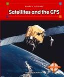 Cover of: Satellites and the Gps (Simply Science, 3)