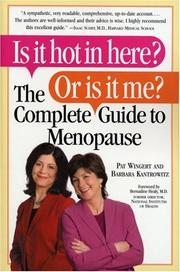 Cover of: Is it Hot in Here? Or is it me? The Complete Guide to Menopause | Barbara Kantrowitz
