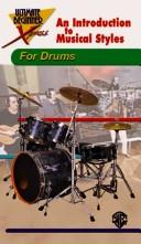 Cover of: An Introduction to Musical Styles for Drums (The Ultimate Beginner Xpress)