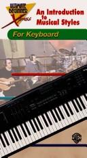 Cover of: An Introduction to Musical Styles for Keyboard (The Ultimate Beginner Xpress)