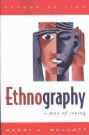 Cover of: Ethnography | Harry F. Wolcott