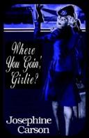 Cover of: Were you Goin, Girlie? | Josephine Carson