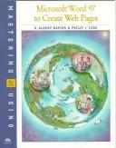 Mastering & Using Word 97 to Create Web Pages (Mastering and Using) by H. Albert Napier, Philip J. Judd