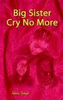 Cover of: Big Sister Cry No More | Sheila Dingle