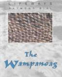 Cover of: The Wampanoag (Lifeways) | Raymond Bial