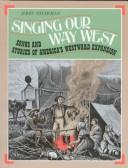 Cover of: Singing Our Way West