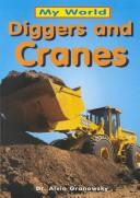Cover of: Diggers And Cranes (My World) | Alvin Granowsky