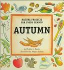 Cover of: Autumn (Nature Projects for Every Season) | Phyllis S. Busch
