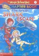 Cover of: The Great Shark Escape (Magic School Bus Chapter Book)
