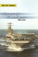 Cover of: Aircraft Carriers (High-Tech Vehicles (Rigby)) | William Amato