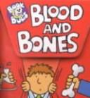 Cover of: Blood and Bones (Book Bugs) | Barron