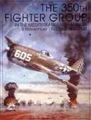 Cover of: The 350th Fighter Group in the Mediterranean Campaign | United States