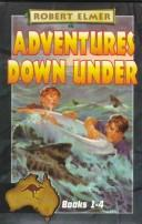 Cover of: Escape to Murray River/Captive at Kangaroo Springs/Rescue at Boomerang Bend/Dingo Creek Challenge (Adventures Down Under 1-4)