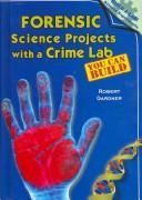 Forensic Science Projects with a Crime Lab You Can Build (Build-a-Lab! Science Experiments)