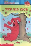 Cover of: The Big Itch (Clifford Big Red Readers)