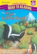 Cover of: The Tail of Little Skunk (Road to Reading) | Marsha Diane Arnold