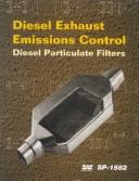 Cover of: Diesel Exhaust Emissions Control | Society of Automotive Engineers.