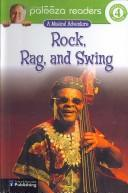 Cover of: Rock, Rag, And Swing (Lithgow Palooza Readers; Independent Reader 4)