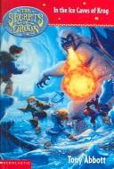 Cover of: In the Ice Caves of Krog (The Secrets of Droon)