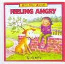 Cover of: Feeling Angry                                                              C | Joy Wilt Berry