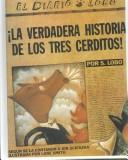 Cover of: LA Verdadera Historia De Los Tres Cerditos!/the True Story of the Three Little Pigs