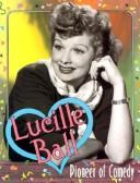 Cover of: Lucille Ball: Pioneer of Comedy