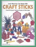 Cover of: Look What You Can Make With Craft Sticks