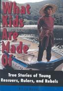 Cover of: What Kids Are Made of | Kirsty Murray