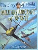 Cover of: Military Aircraft of WWII | Ole Steen Hansen
