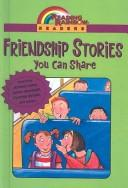 Cover of: Friendship Stories You Can Share