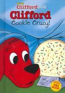 Cover of: Clifford: Cookie Crazy