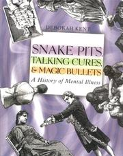 Cover of: Snake Pits, Talking Cures and Magic Bullets: a history of mental illness
