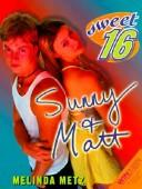 Cover of: Sunny and Matt (Sweet Sixteen)