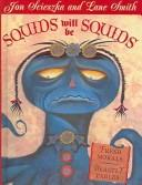 Cover of: Squids will be squids: Fresh Morals, Beastly Fables