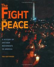 Cover of: The fight for peace: a history of antiwar movements in America