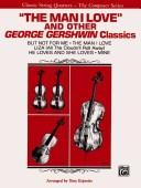 Cover of: The Man I Love and Other George Gershwin Classics (The Composer Series)