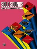 Cover of: Solo Sounds for Alto Saxophone, Levels 3-5