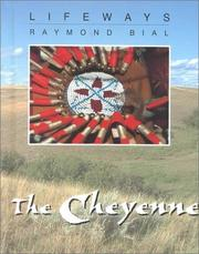 Cover of: The Cheyenne (Lifeways) | Raymond Bial