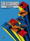 Cover of: Solo Sounds for Flute, Levels 1-3