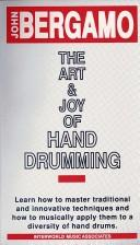 Cover of: The Art & Joy of Hand Drumming | John Bergamo