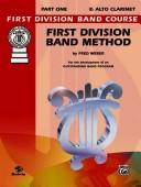 Cover of: First Division Band Method, Part 1 (First Division Band Course) | Fred Weber