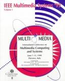 Cover of: IEEE International Conference on Multimedia Computing and Systems | IEEE